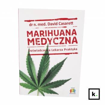 Medyczna Marihuana. Doświadczenia Lekarza Praktyka.
