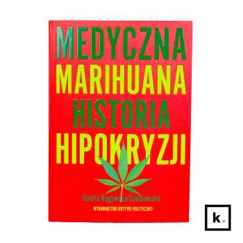 Medyczna Marihuana Historia hipokryzji