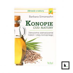 Konopie cud natury - zdrowotne zastosowanie nasion i oleju konopnego