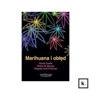 Marihuana i obłęd. David Castle