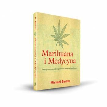 Marihuana i medycyna. Michael Backes